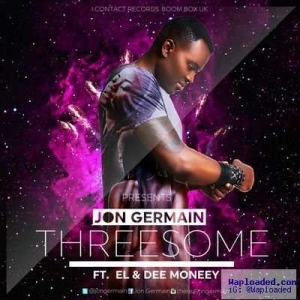 Jon German - Threesome ft. E.L & Dee Moneey